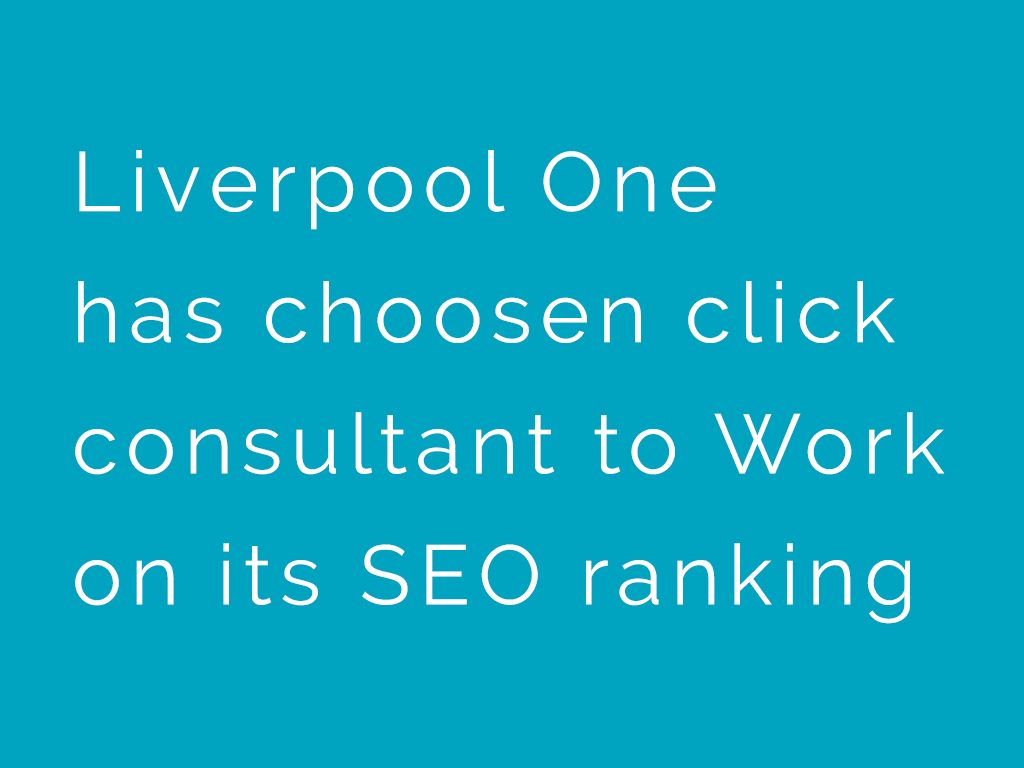 Click Consult Appointed By Liverpool One For Supporting Their Relaunch Website